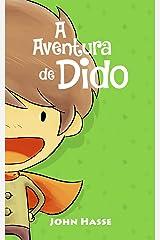 A Aventura de Dido & Let's Play - O Game da Becky (As Aventuras de Dido Livro 1) eBook Kindle