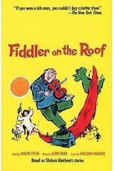 Fiddler on the Roof: Based on Sholom Aleichem's Stories Paperback