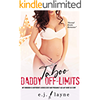 Taboo Daddy Off-Limits: My Forbidden Ex-Boyfriend's Father: Secret Baby Pregnancy Age-Gap Short Sex Story (Forced Erotic…