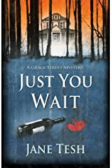 Just You Wait: A Grace Street Mystery (Grace Street Mysteries Book 4) Kindle Edition