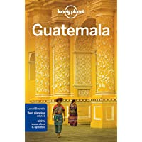 Lonely Planet Guatemala 6th Ed.: 6th Edition