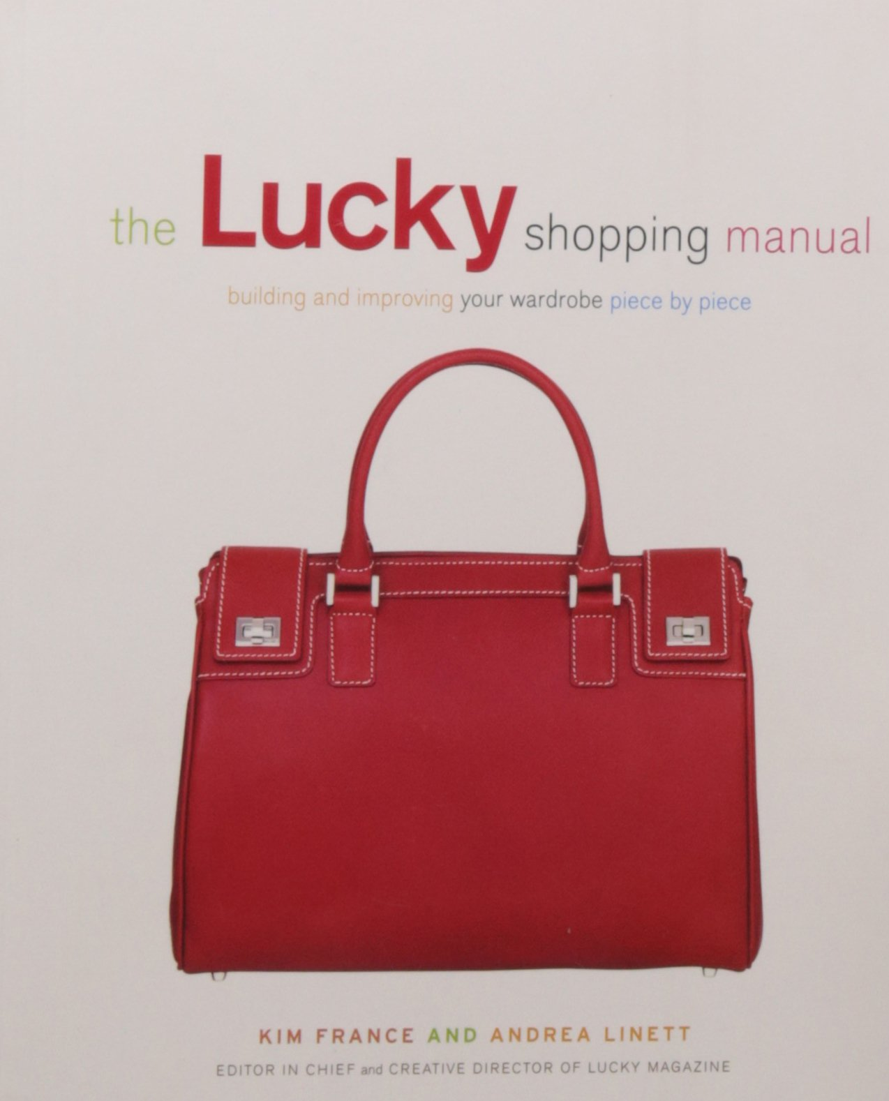The lucky shopping manual building and improving your wardrobe the lucky shopping manual building and improving your wardrobe piece by piece andrea linett kim france 9781592400362 amazon books fandeluxe Image collections