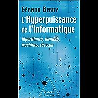 L' Hyperpuissance de l'informatique: Algorithmes, données, machines, réseaux