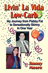 Livin' La Vida Low-Carb: My Journey from Flabby Fat to Sensationally Skinny in One Year Paperback