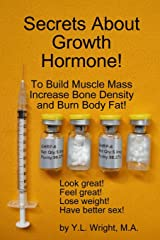 Secrets About Growth Hormone To Build Muscle Mass, Increase Bone Density, And Burn Body Fat! Capa comum