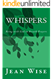 Whispers: Being with God in Breath Prayers (Healthy Spirituality Journals)