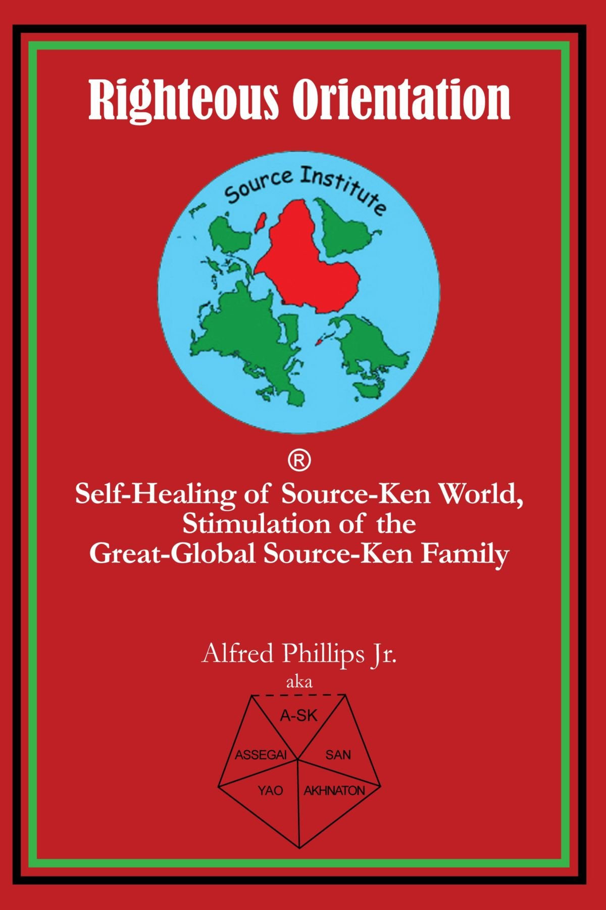 Righteous Orientation: Self-Healing of Source-Ken World, Stimulation of the Great-Global Source-Ken Family pdf epub
