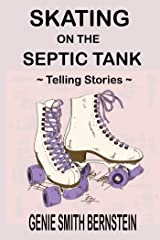 Skating on the Septic Tank: Telling Stories Kindle Edition