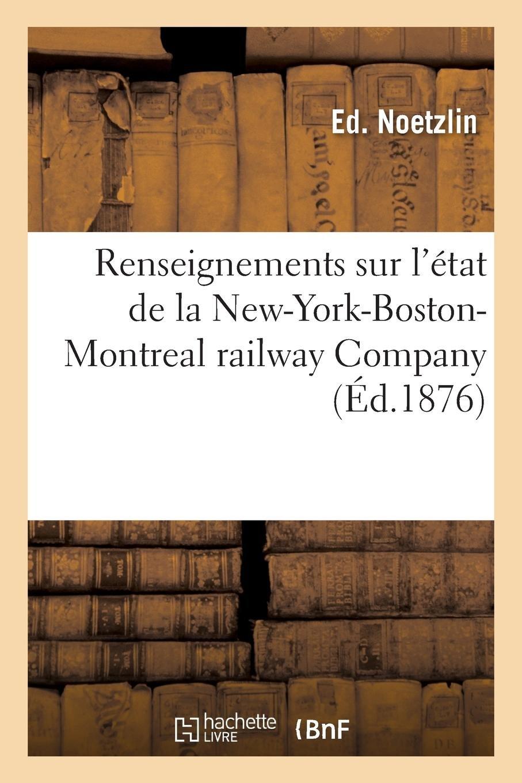 Renseignements Sur l'État de la New-York-Boston-Montreal Railway Company (French Edition) ebook