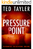 Pressure Point: The Freeman Files Series - Book 3