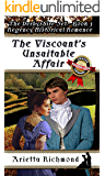 The Viscount's Unsuitable Affair: Regency Historical Romance (The Derbyshire Set Book 3)