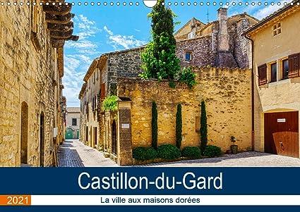 Boule Du Gard Calendrier 2021 Castillon du Gard   La ville aux maisons dorées Calendrier mural