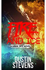 Fire and Ice: A Thriller (A Hawk Tate Novel Book 3) Kindle Edition