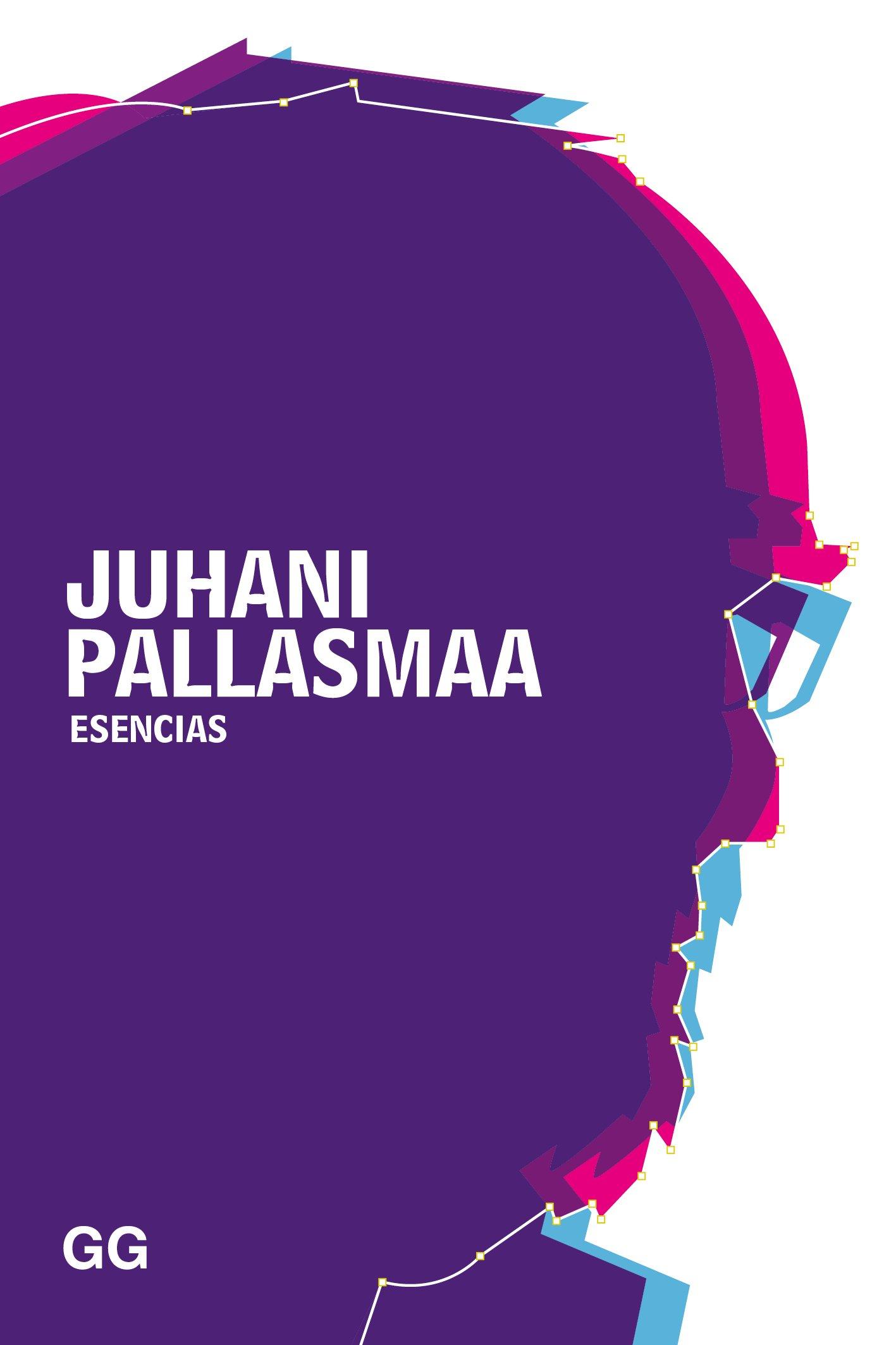 Esencias (GGperfiles) Tapa blanda – 14 may 2018 Juhani Pallasmaa Editorial Gustavo Gili S.L. 8425231051 Teoría de la arquitectura