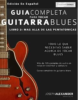 Guía completa para tocar guitarra blues: Más allá de las pentatónicas