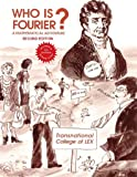 Who Is Fourier? A Mathematical Adventure 2nd Edition