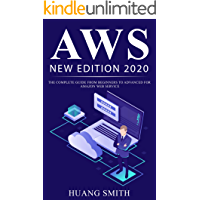 AWS NEW EDITION 2020: THE COMPLETE GUIDE FROM BEGINNERS TO ADVANCED FOR AMAZON WEB SERVICE (English Edition)