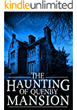 The Haunting of Quenby Mansion: A Haunted House Mystery- Book 1 (English Edition)