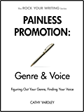 Painless Promotion: Genre & Voice: Figuring Out Your Genre, Finding Your Voice (Rock Your Writing Book 6)