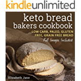 Keto Bread Bakers Cookbook - Low Carb, Paleo & Gluten Free: Bread, Bagels, Flat Breads, Muffins & More (Elizabeth Jane Cookbook) (English Edition)