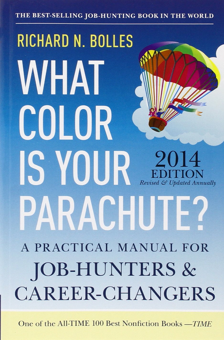 what color is your parachute 2014 a practical manual for job 2014 a practical manual for job hunters and career changers richard n bolles 9781607743620 amazon com books