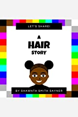 Let's Share! A Hair Story Kindle Edition