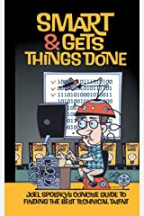 Smart and Gets Things Done: Joel Spolsky's Concise Guide to Finding the Best Technical Talent Paperback