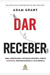Dar e Receber: Uma abordagem revolucionária sobre sucesso, generosidade e influência (Portuguese Edition) Kindle Edition