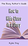 How to Hide Clues in a Story (The Busy Author's Guide Book 13) (English Edition)