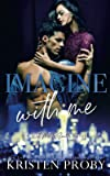 Imagine With Me: A With Me In Seattle Novel