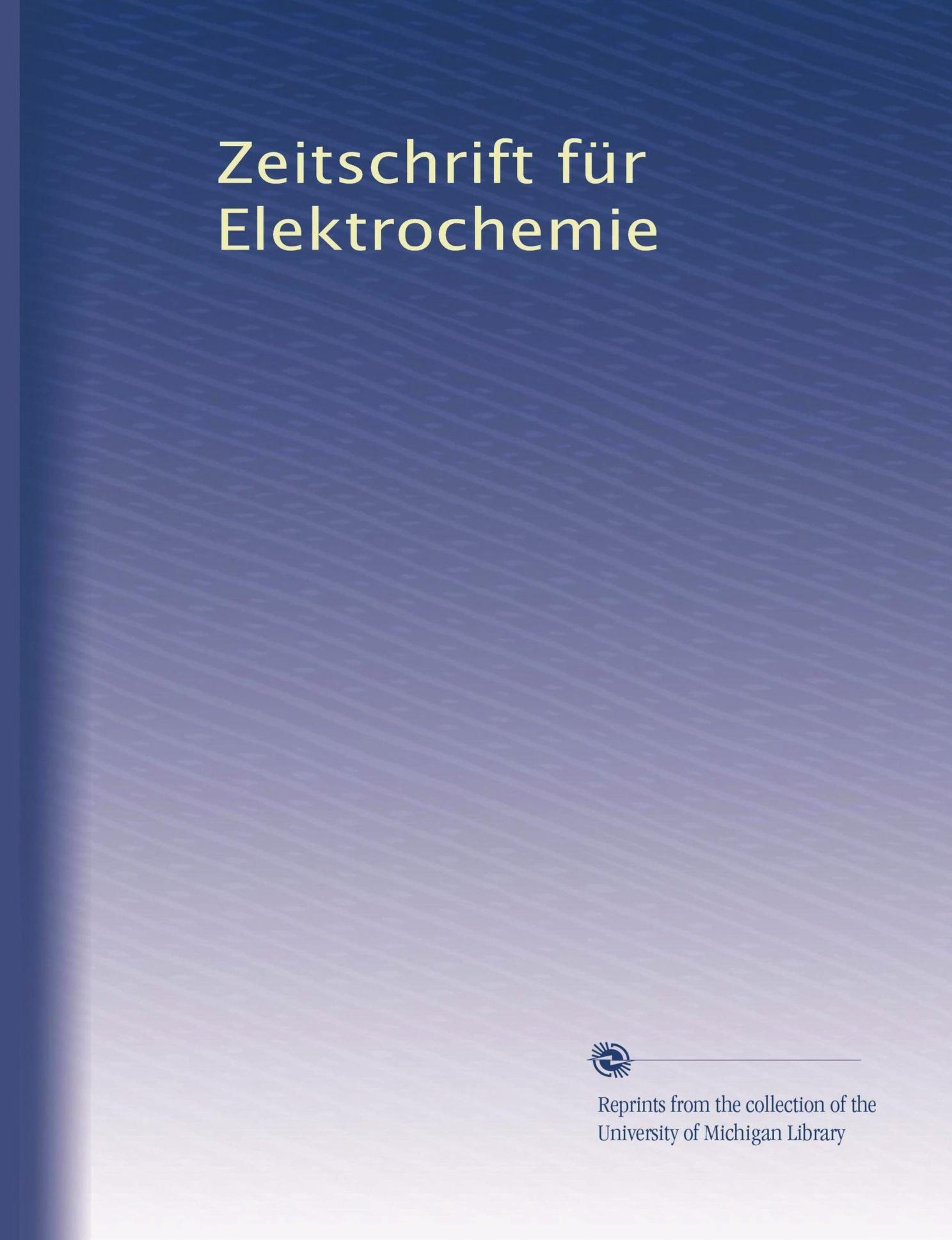 Download Zeitschrift für Elektrochemie (Volume 5) (German Edition) PDF