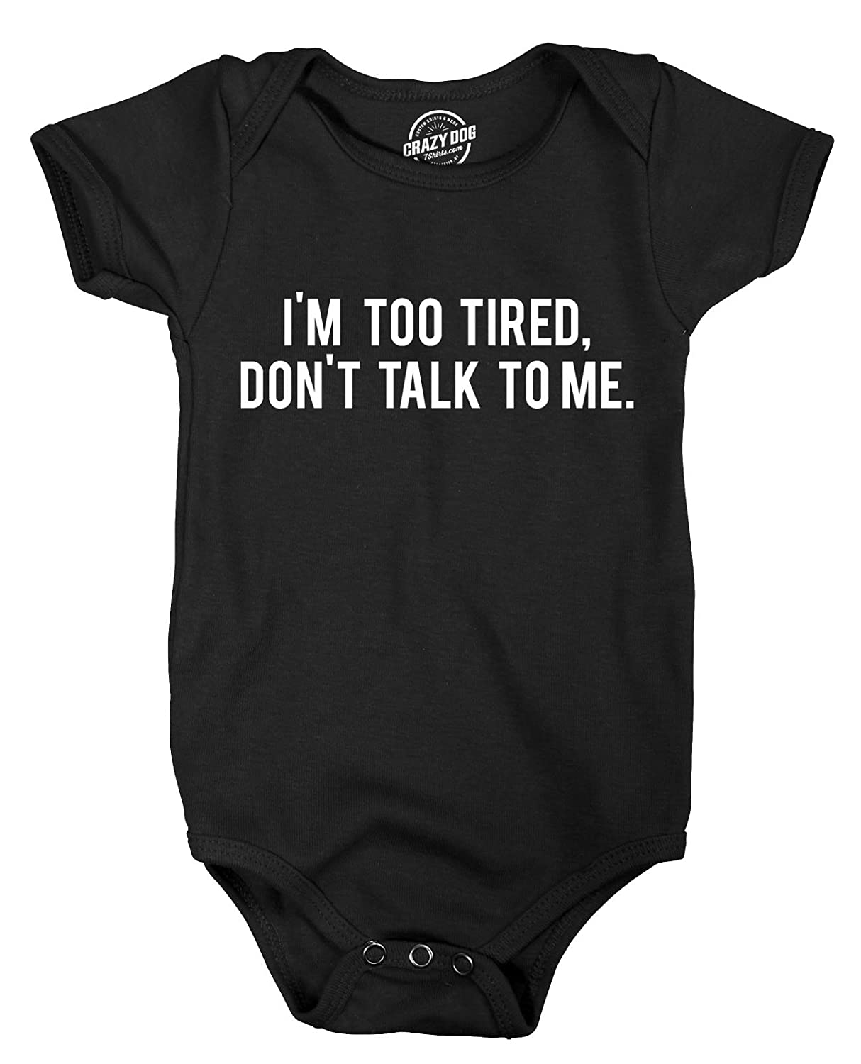 Crazy Dog T-Shirts Romper Im Too Tired Dont Talk to Me Lazy Funny Baby Clothes with Sayings