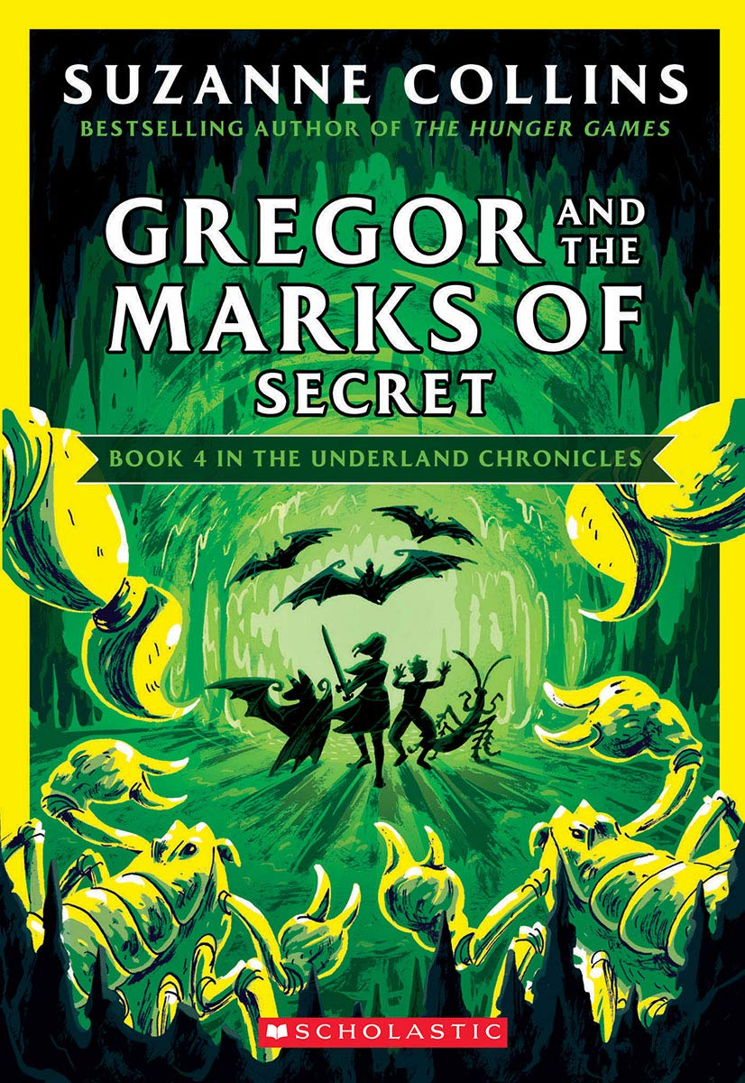 Gregor And The Marks Of Secret Underland Chronicles 4 By Suzanne Collins