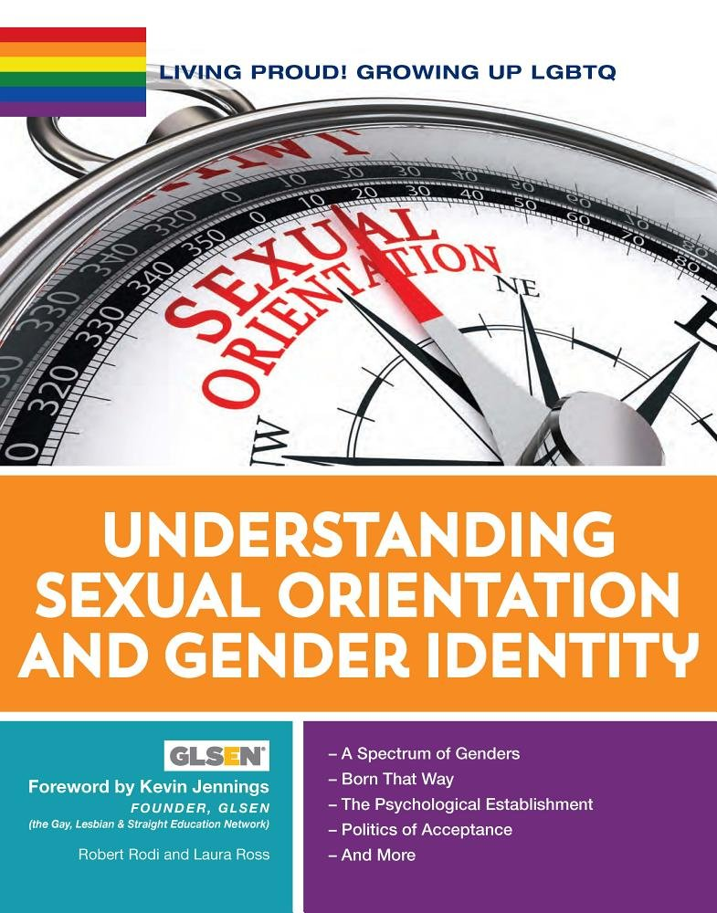 Download Understanding Sexual Orientation and Gender Identity (Living Proud! Growing Up LGBTQ) PDF
