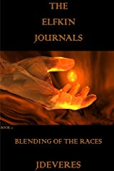 The Elfkin Journals: Blending Of The Races Kindle Edition