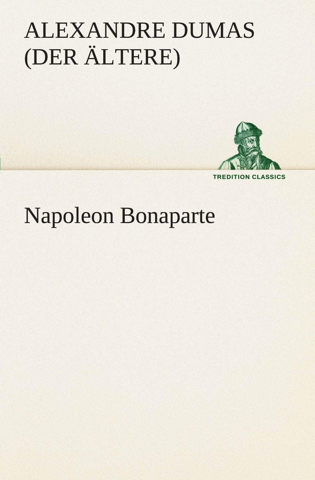 Download Napoleon Bonaparte (TREDITION CLASSICS) (German Edition) ebook