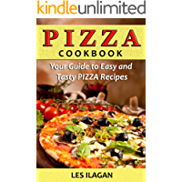 Pizza Cookbook: Your Guide to Easy and Tasty Pizza Recipes: Easy Pizza Recipes (Pizza recipes, Pizza Cookbook, Pizza for Beginners, Italian cooking)