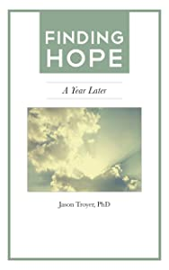 Finding Hope: A Year Later (Finding Hope After the Death of a Loved One)