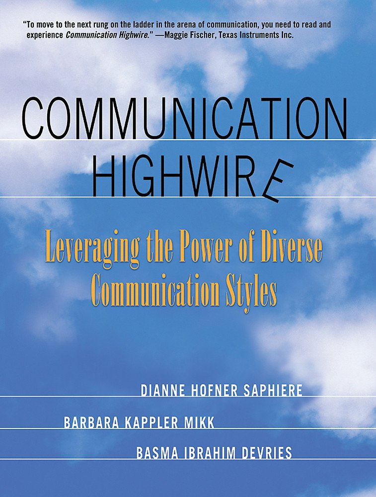 Communication Highwire: Leveraging the Power of Diverse Communication Styles pdf