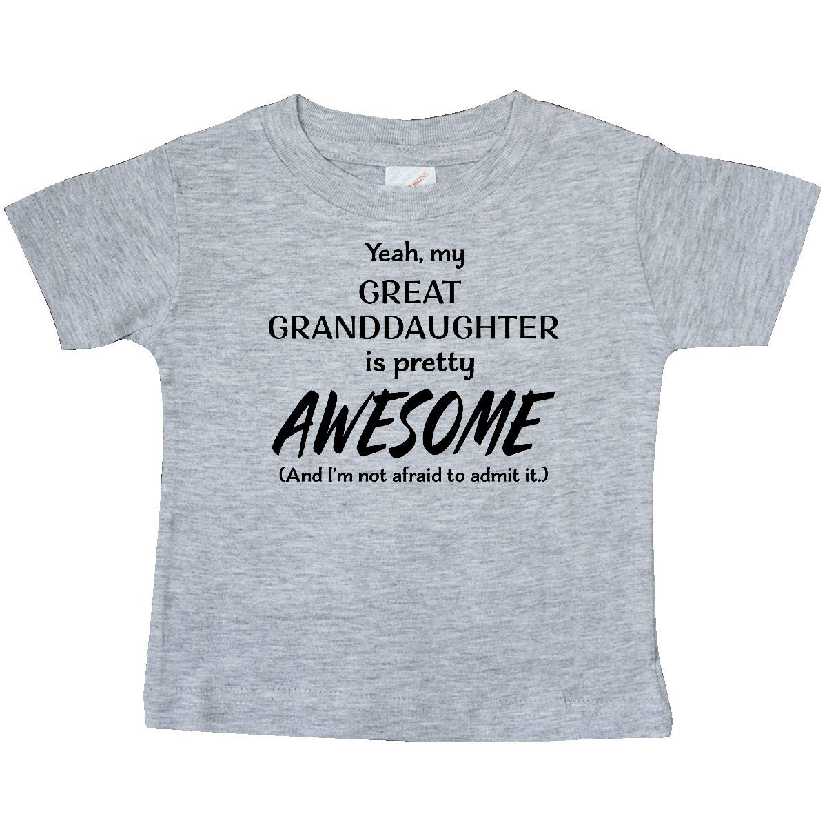 My Great Granddaughter is Pretty Awesome and Im Baby T-Shirt inktastic Yeah