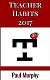 Teacher Habits 2017
