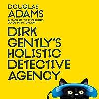 Dirk Gently's Holistic Detective Agency: Dirk Gently, Book 1