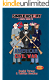 Simple History: the American Civil war (English Edition)