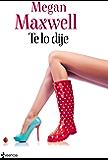 Te lo dije (Spanish Edition)