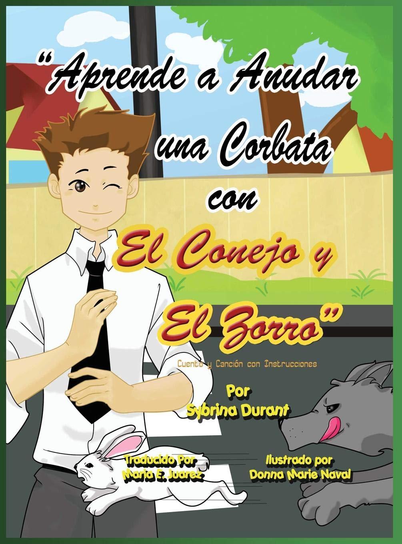 Aprende a Anudar Una Corbata Con El Conejo y El Zorro: Amazon.es ...