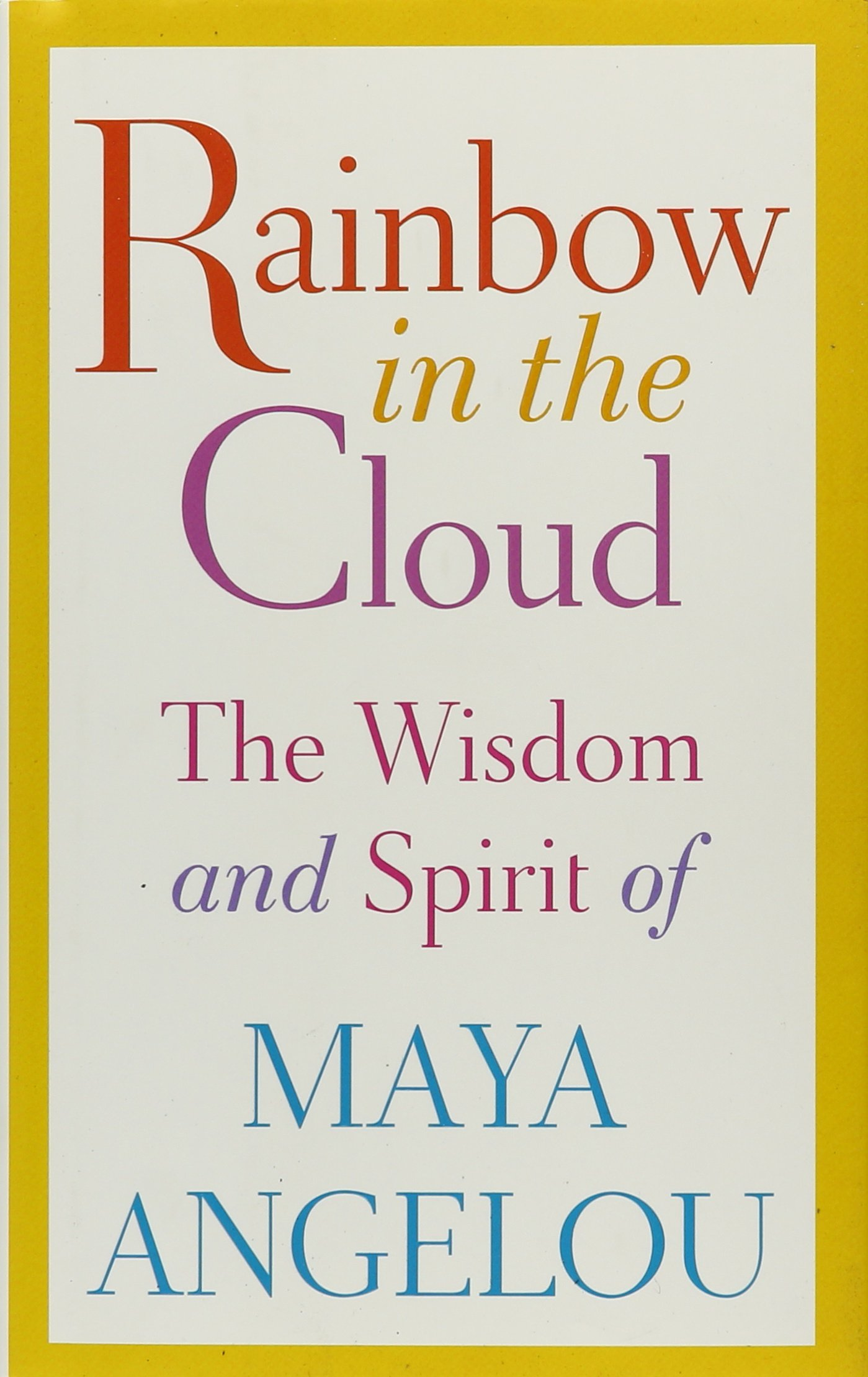 Amazoncom Rainbow In The Cloud The Wisdom And Spirit Of Maya