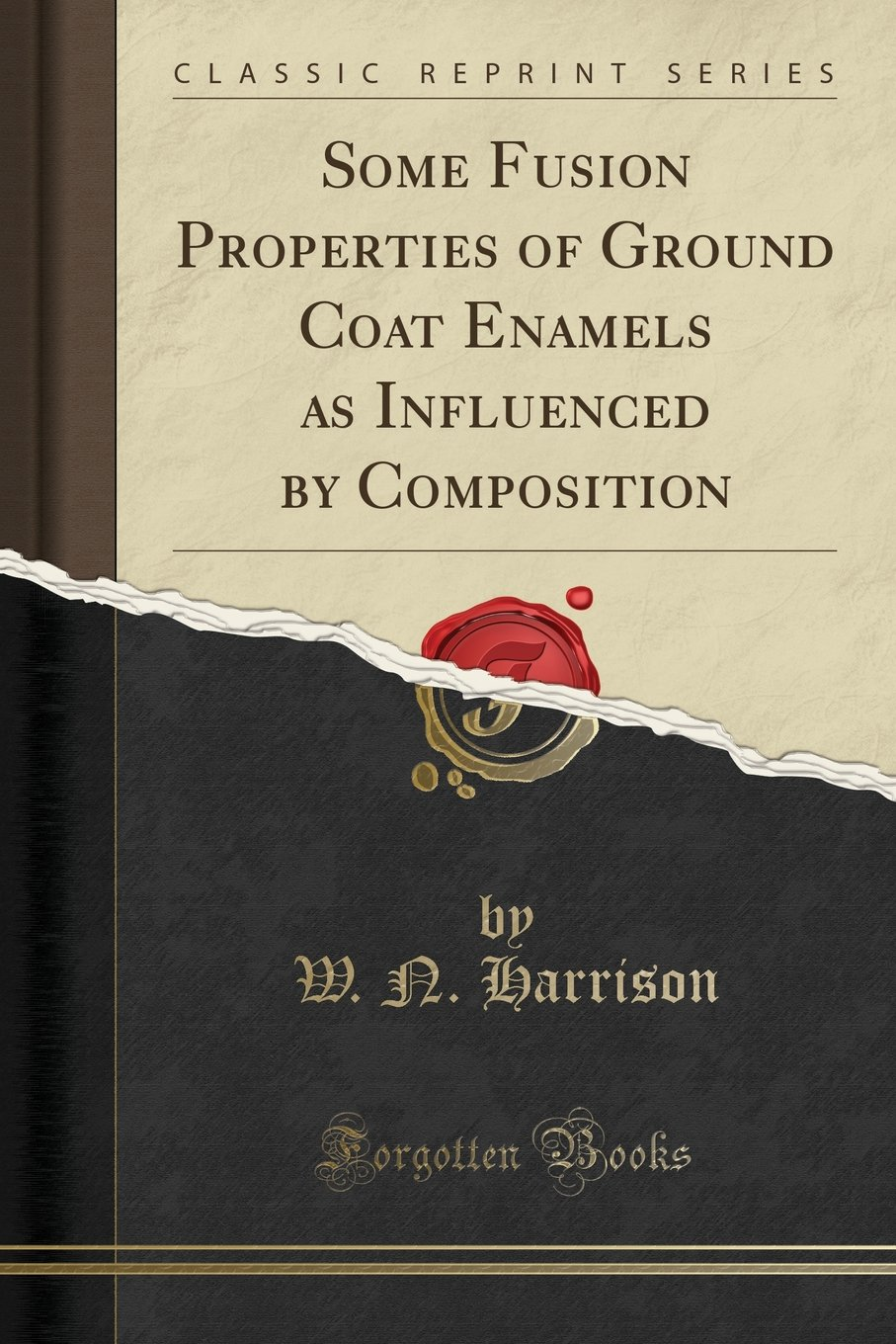 Read Online Some Fusion Properties of Ground Coat Enamels as Influenced by Composition (Classic Reprint) pdf