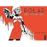 Polar - Tome 02: Oeil pour oeil