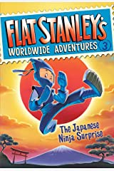 Flat Stanley's Worldwide Adventures #3: The Japanese Ninja Surprise Kindle Edition