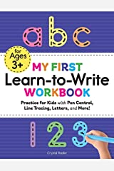 My First Learn to Write Workbook: Practice for Kids with Pen Control, Line Tracing, Letters, and More! (Kids coloring activity books) Paperback